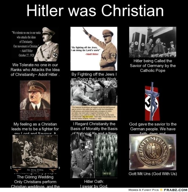 frabz-Hitler-was-Christian-We-Tolerate-no-one-in-our-Ranks-who-Attacks-5902fb